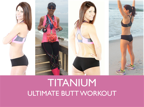 V821 - Titanium Ultimate Butt Workout - Advanced - 45 minutes
